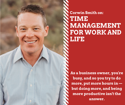 Corwin Smith on Time Management for Work and Life