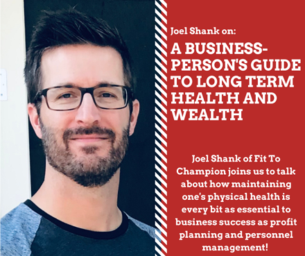 Link to Joel Shank on A Business Person's Guide to Long Term Health and Wealth